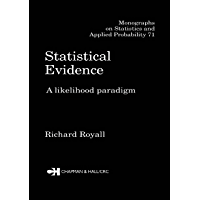Statistical Evidence: A Likelihood Paradigm (Chapman & Hall/CRC Monographs on Statistics & Applied Probability Book 71) (English Edition)