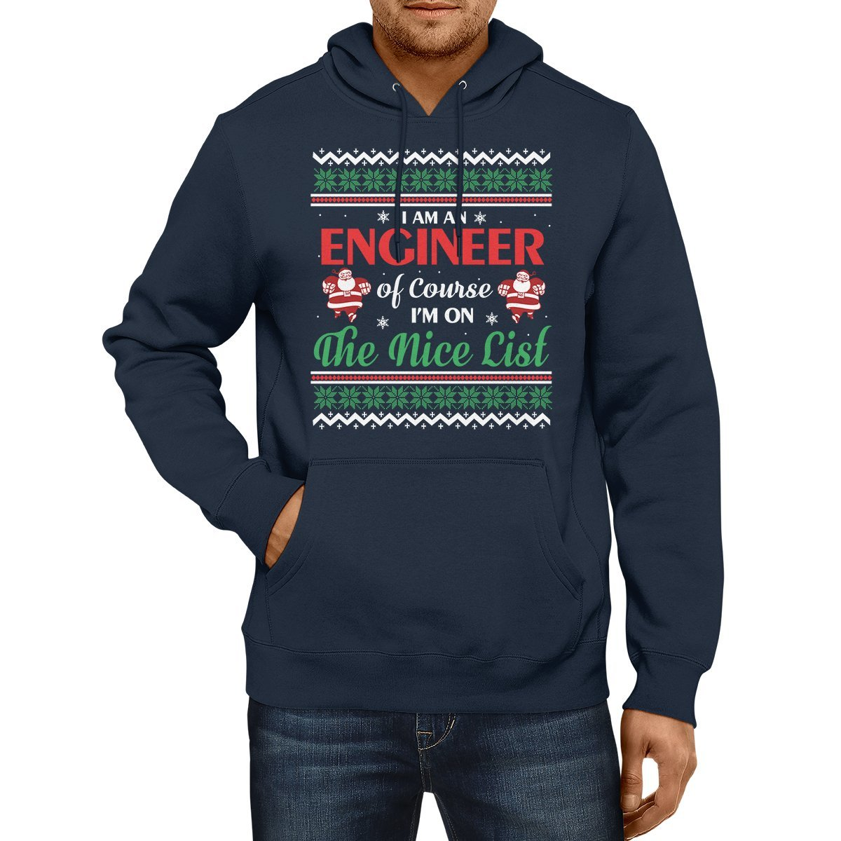 Engineer Ugly Hoodies Christmas Holiday For Engineering Men On The Nice List