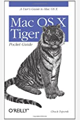 Mac OS X Tiger Pocket Guide: A User's Guide to Mac OS X (Pocket References) Paperback
