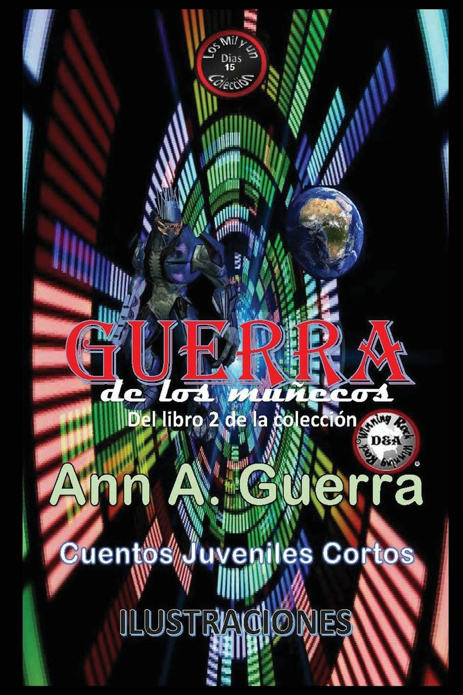 GUERRA de los munecos: Del Libro 2 de la coleccion (Los MIL y un DIAS: Cuentos Juveniles Cortos) (Spanish Edition) (Spanish) Paperback – Large Print, ...