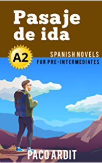 Spanish Novels: Pasaje de ida (Short Stories for Pre Intermediates A2) (Spanish