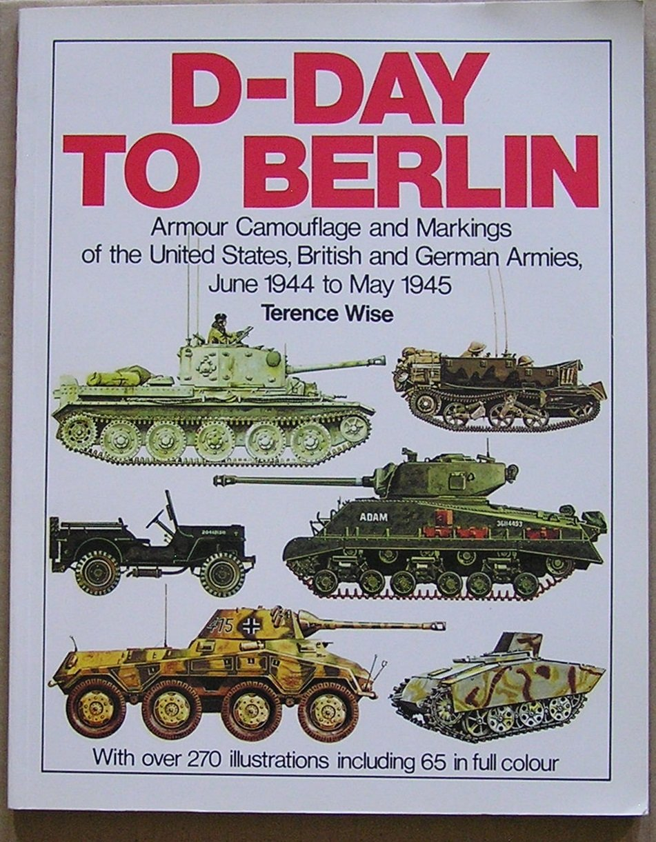 D-Day to Berlin: Armour Camouflage and Markings of the