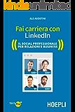 Fai carriera con Linkedin: Il social professionale per relazioni e business