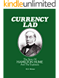 Currency Lad - The Story of Hamilton Hume and the Explorers
