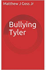 Bullying Tyler Kindle Edition