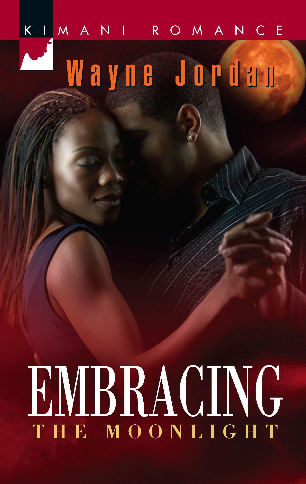 Amazon.com: Embracing The Moonlight (Kimani Romance) (9781583147818): Wayne  Jordan: Books