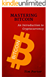 Mastering Bitcoin: An Introduction to Cryptocurrency (Blockchain, Wallet, Business)
