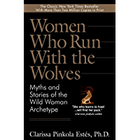 Women Who Run With the Wolves: Myths and Stories of the Wild Woman Archetype (English Edition)