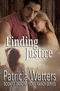Finding Justice: Book 12: Dancing Moon Ranch Series