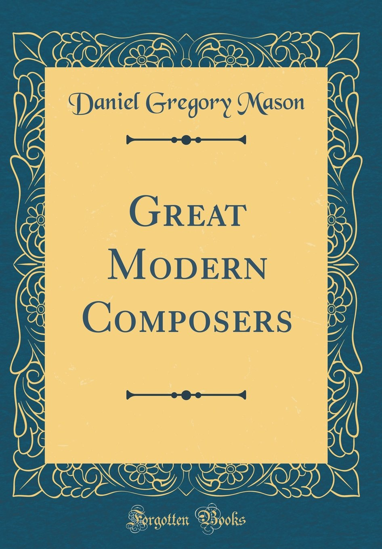 Great Modern Composers (Classic Reprint) pdf epub