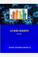 LO MÁS INJUSTO (Spanish Edition) Kindle Edition