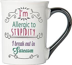 I'm Allergic To Stupidity I Break Out In Sarcasm Mug, Humor Coffee Cup, humor Mug, Ceramic Mug, Custom Humor Gifts By Tumbleweed