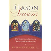 The Reason for the Seasons: Why Christians Celebrate What and When They Do