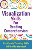 Visualization Skills for Reading Comprehension (Six-Minute Thinking Skills)