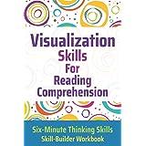 Visualization Skills for Reading Comprehension (Six-Minute Thinking Skills)