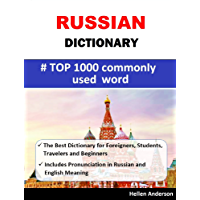 Russian English Dictionary  Top 1000 Commonly Used Words in daily life: -The Best Dictionary for Foreigners, Students, Travelers and Beginners -Includes Pronunciation in Russian and English Meaning