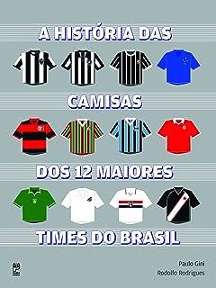 História das Camisas de Todos os Jogos das Copas - 9788578883362 ... b67a1d2ffd29f