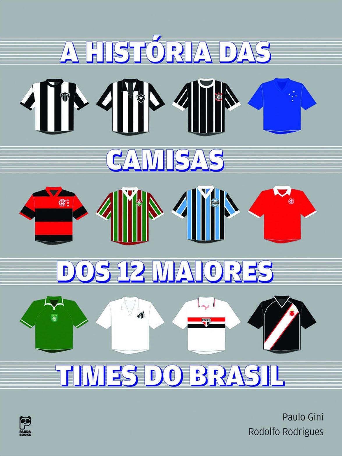 Historia Das Camisas Dos 12 Maiores Times Do Brasil, A Em ...
