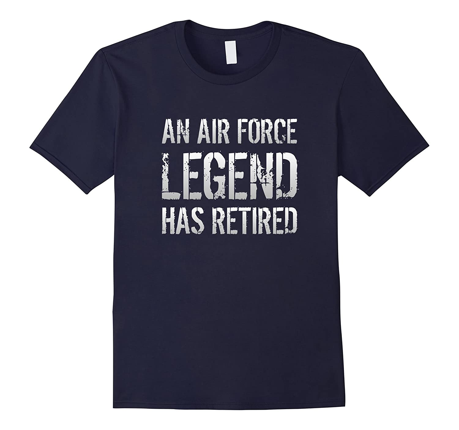 An Air Force Legend Has Retired - Retirement Gift T-shirt-TH