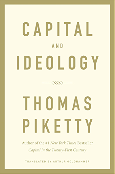 Capital and Ideology (English Edition) eBook: Piketty, Thomas, Goldhammer, Arthur: Amazon.es: Tienda Kindle