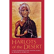Harlots of the Desert: A Study of Repentance in Early Monastic Sources (Cistercian Studies Series, 106)