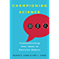 Championing Science: Communicating Your Ideas to Decision Makers