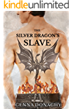 The Silver Dragon's Slave (The Dragons of Yosemite Valley Book 1)
