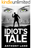 Idiot's Tale: It's always darkest just before the end