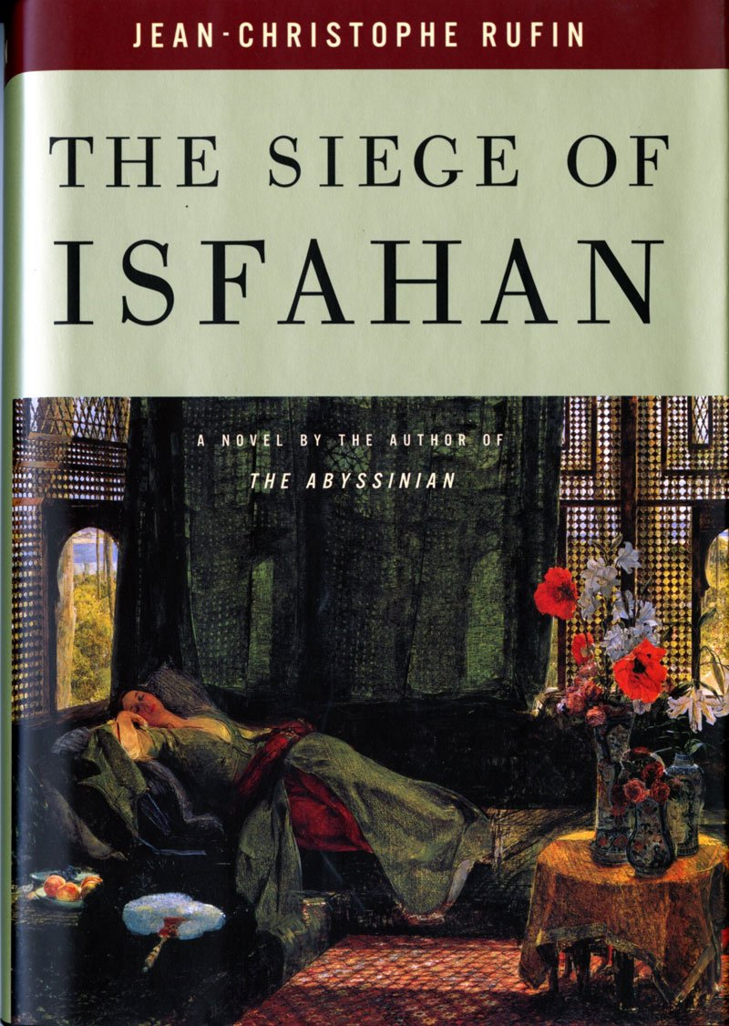 The Siege of Isfahan, Rufin, Jean-Christophe; Wood, Willard
