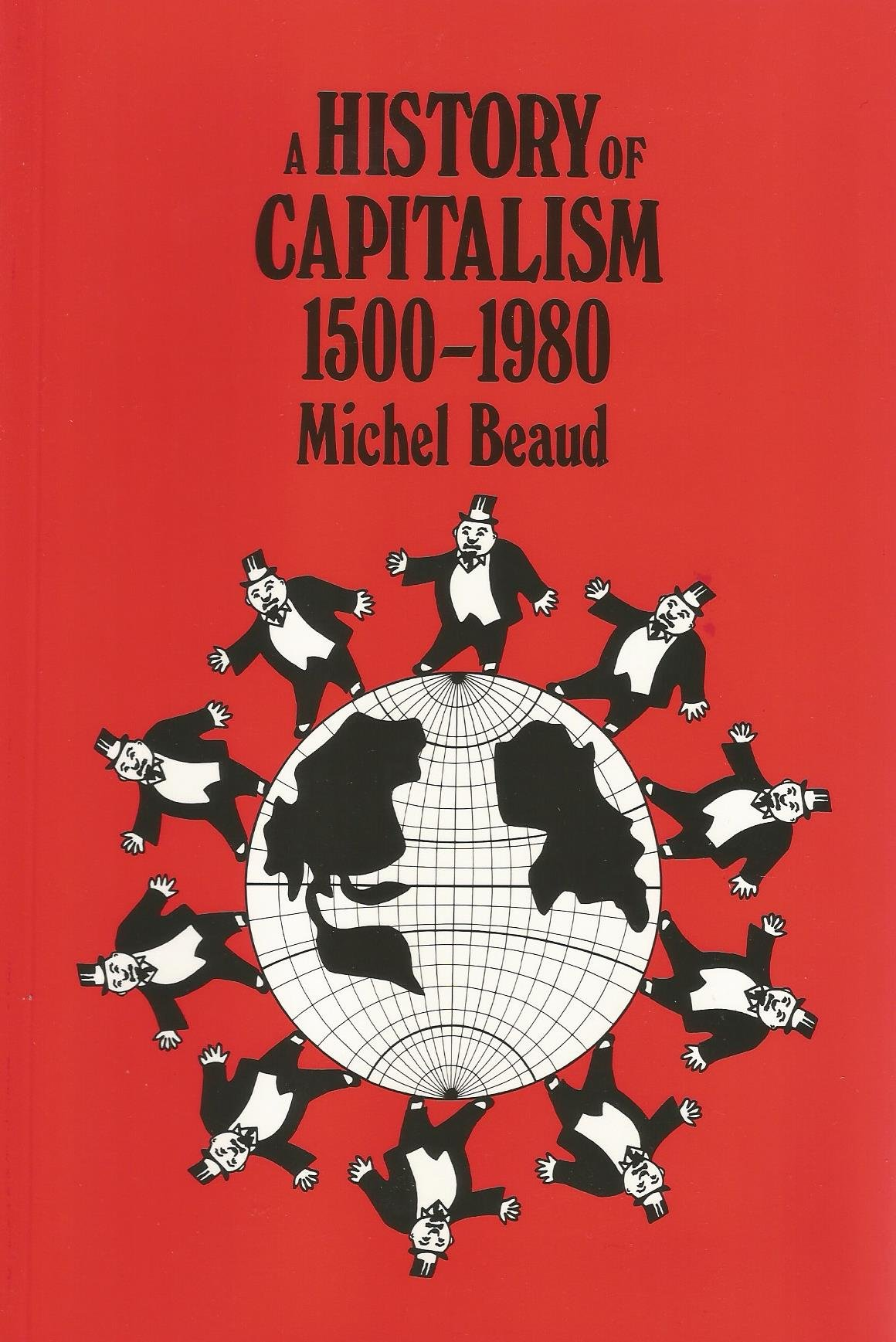 A History of Capitalism 1500 - 1980, Beaud, Michel
