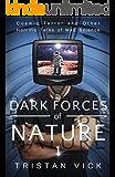 Dark Forces of Nature: Volume 1