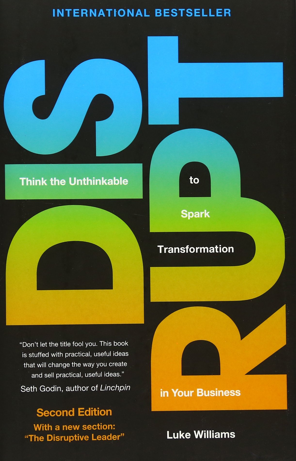 Disrupt: Think the Unthinkable to Spark Transformation in Your Business (2nd Edition)