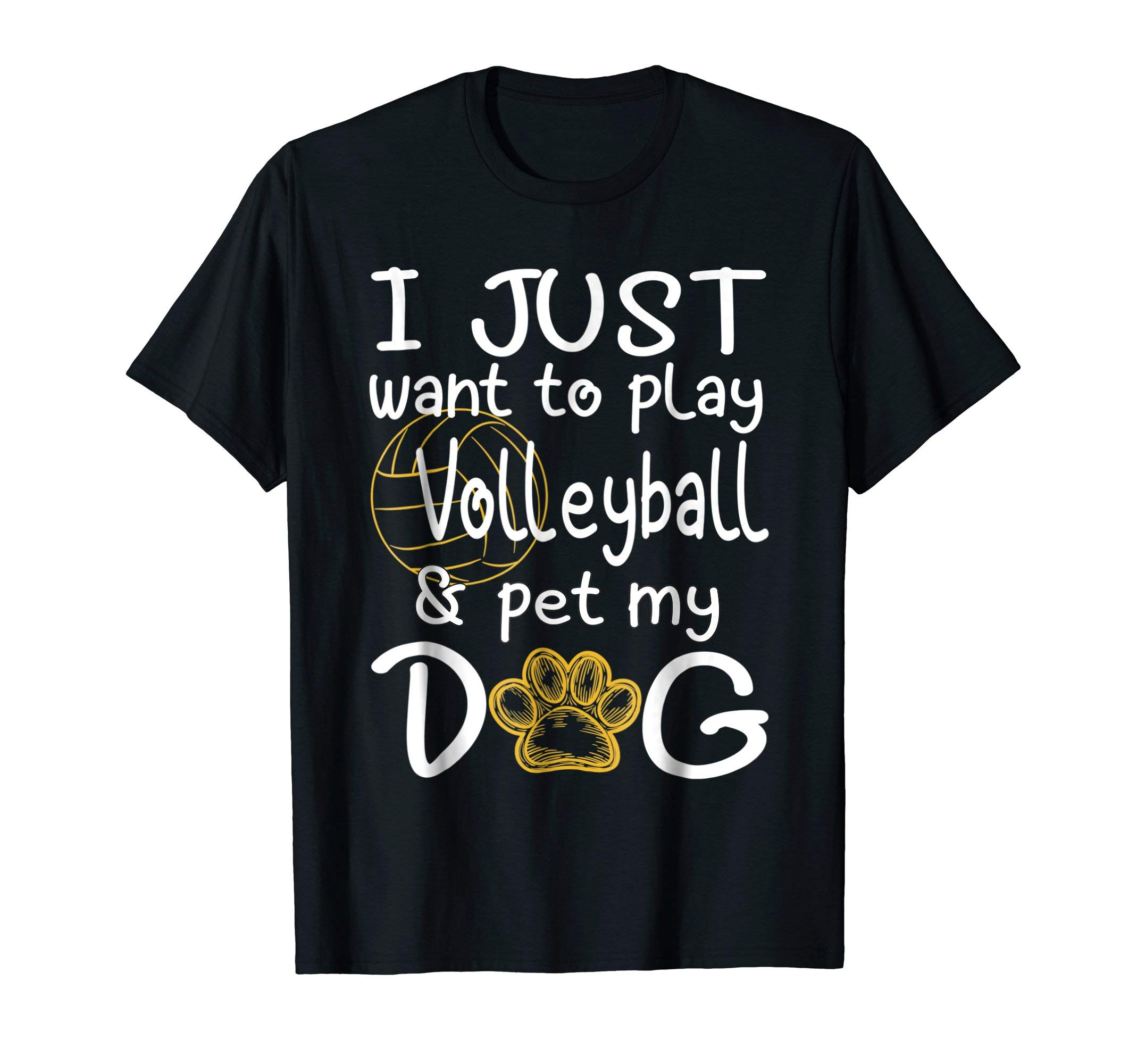 I Just Want To Play Volleyball And Pet My Dog tshirt by recal