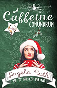 A Caffeine Conundrum (Caffunated Mysteries)