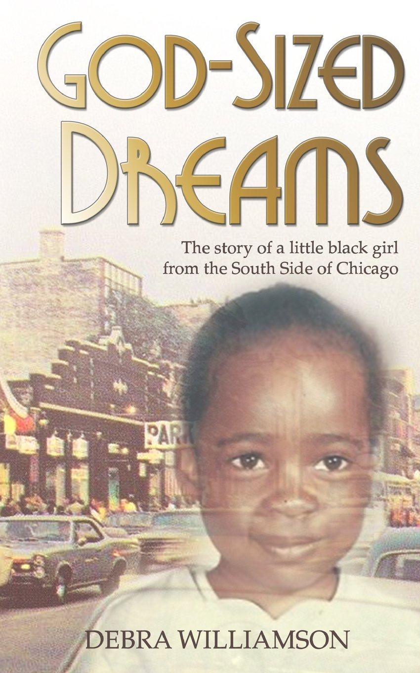 Download God-Sized Dreams: The Story of A Little Black Girl From The South Side Of Chicago pdf epub