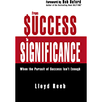 From Success to Significance: When the Pursuit of Success Isn't Enough (English Edition)