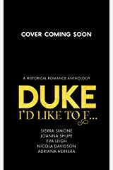 Duke I'd Like to F...: A Historical Romance Anthology Kindle Edition