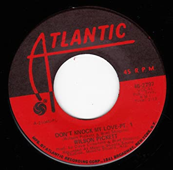 Wilson pickett don t knock my love