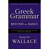 Greek Grammar Beyond the Basics: An Exegetical Syntax of the New Testament with Scripture, Subject, and Greek Word Indexes