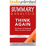 Summary & Analysis of Think Again: The Power of Knowing What You Don't Know | A Guide to Adam Grant's Book
