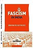 FASCISM IN INDIA : DEBATING RSS - BJP POLITICS