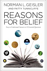 Reasons for Belief: Easy-to-Understand Answers to 10 Essential Questions Kindle Edition