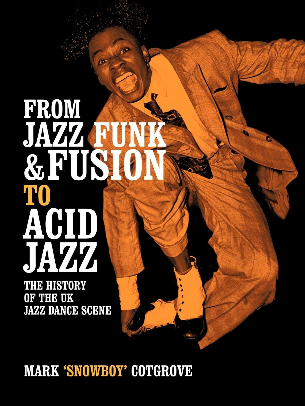 FROM JAZZ FUNK & FUSION TO ACID JAZZ: THE HISTORY OF THE UK