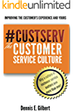 #CustServ The Customer Service Culture: Improving the Customer's Experience and Yours