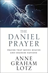 The Daniel Prayer: Prayer That Moves Heaven and Changes Nations Kindle Edition