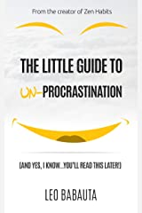 The Little Guide to Un-Procrastination Kindle Edition