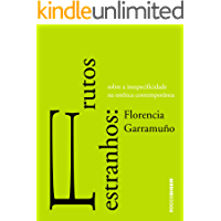 Frutos estranhos: Sobre a inespecificidade na estética contemporânea (Entrecríticas)