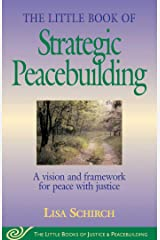 Little Book of Strategic Peacebuilding: A Vision And Framework For Peace With Justice (Justice and Peacebuilding) Kindle Edition