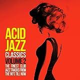 Acid Jazz Classics, Vol. 2 (The Finest Club Jazz Tracks from the 90's Till Now)