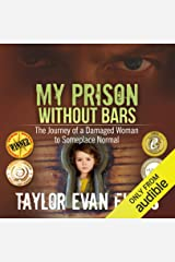 My Prison Without Bars: The Journey of a Damaged Woman to Someplace Normal Audible Audiobook